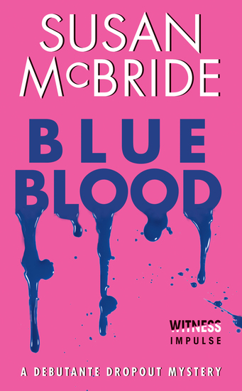 Blue Blood - A Debutante Dropout Mystery - cover