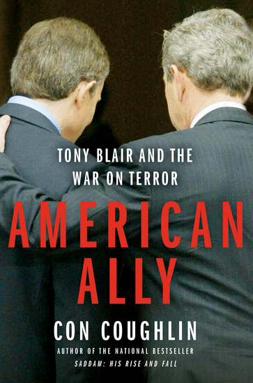 American Ally - Tony Blair and the War on Terror - cover