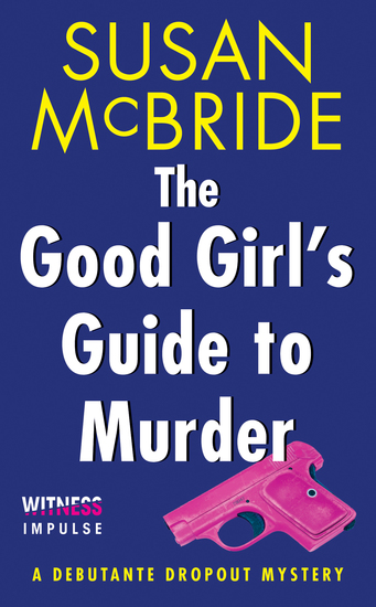 The Good Girl's Guide to Murder - A Debutante Dropout Mystery - cover