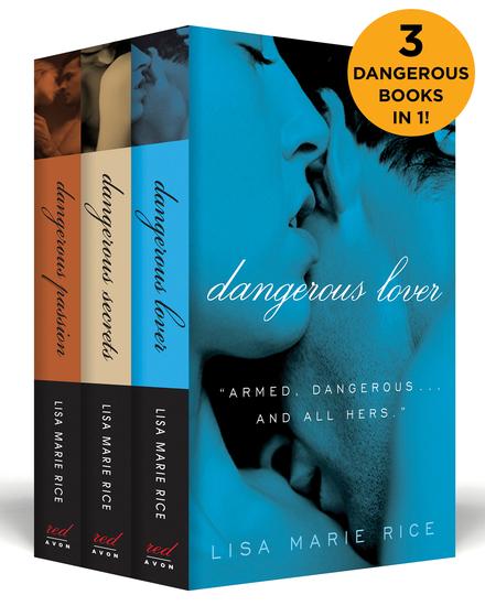 The Dangerous Boxed Set - Dangerous Secrets Dangerous Passion and Dangerous Lover - cover