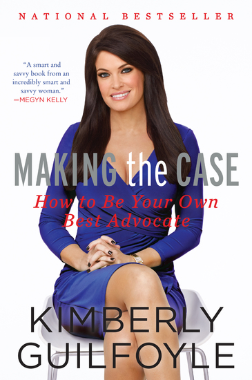 Making the Case - How to Advocate for Yourself in Work and Life - cover