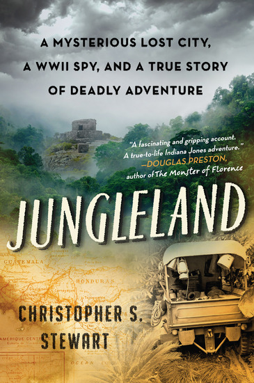 Jungleland - A Mysterious Lost City and a True Story of Deadly Adventure - cover