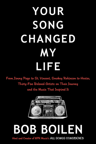 Your Song Changed My Life - From Jimmy Page to St Vincent Smokey Robinson to Hozier Thirty-Five Beloved Artists on Their Journey and the Music That Inspired It - cover