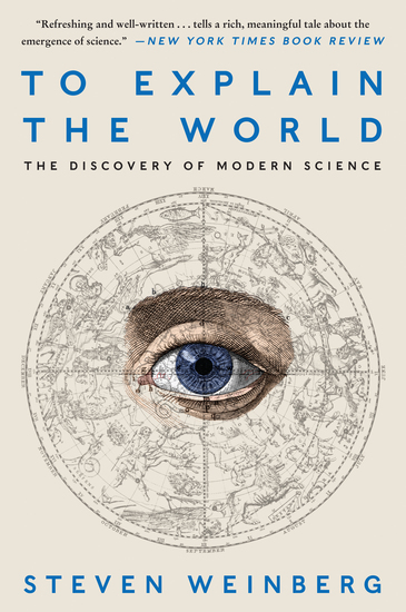 To Explain the World - The Discovery of Modern Science - cover