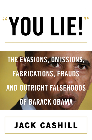 You Lie! - The Evasions Omissions Fabrications Frauds and Outright Falsehoods of Barack Obama - cover