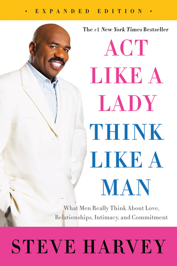 Act Like a Lady Think Like a Man Expanded Edition - What Men Really Think About Love Relationships Intimacy and Commitment - cover