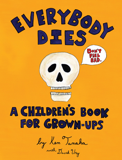 Everybody Dies - A Children's Book for Grown-ups - cover