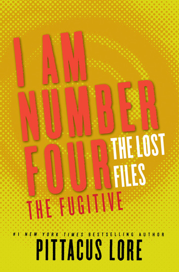 I Am Number Four: The Lost Files: The Fugitive - cover