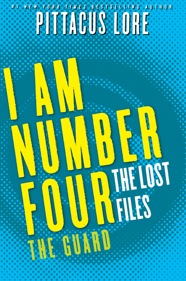 I Am Number Four: The Lost Files: The Guard - cover