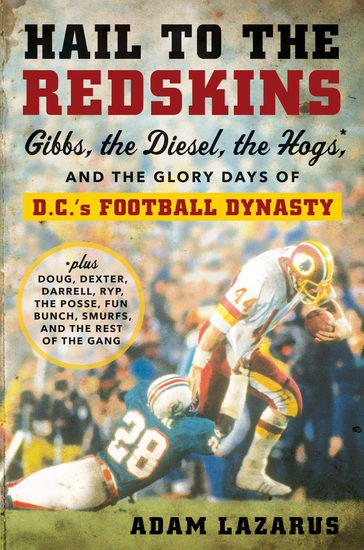 Hail to the Redskins - Gibbs the Diesel the Hogs and the Glory Days of DC's Football Dynasty - cover