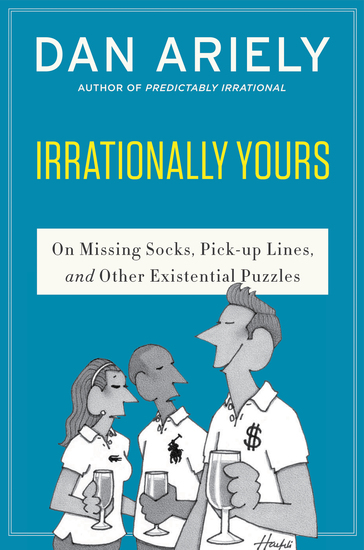 Irrationally Yours - On Missing Socks Pickup Lines and Other Existential Puzzles - cover