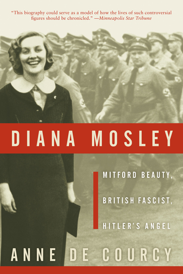 Diana Mosley - Mitford Beauty British Fascist Hitler's Angel - cover