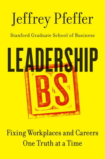Leadership BS - Fixing Workplaces and Careers One Truth at a Time - cover