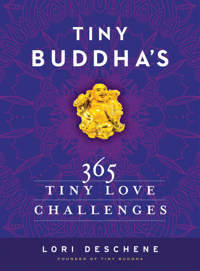 Tiny Buddha's 365 Tiny Love Challenges - cover