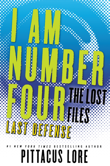 I Am Number Four: The Lost Files: Last Defense - cover