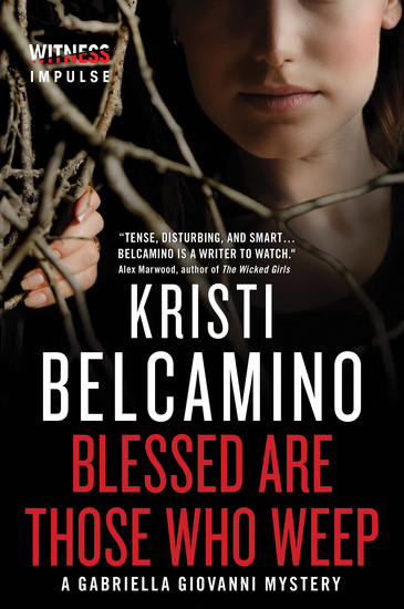 Blessed are Those Who Weep - A Gabriella Giovanni Mystery - cover