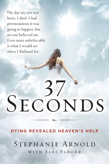37 Seconds - Dying Revealed Heaven's Help--A Mother's Journey - cover