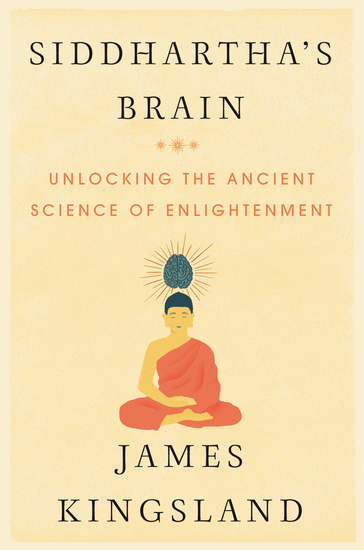 Siddhartha's Brain - Unlocking the Ancient Science of Enlightenment - cover