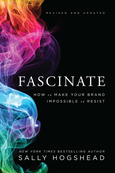 Fascinate Revised and Updated - How to Make Your Brand Impossible to Resist - cover