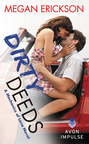 Dirty Deeds - A Mechanics of Love Novel - cover
