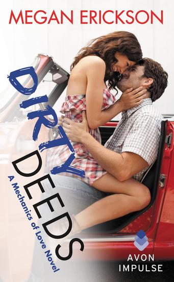 Dirty Deeds - A Mechanics of Love Novel - cover