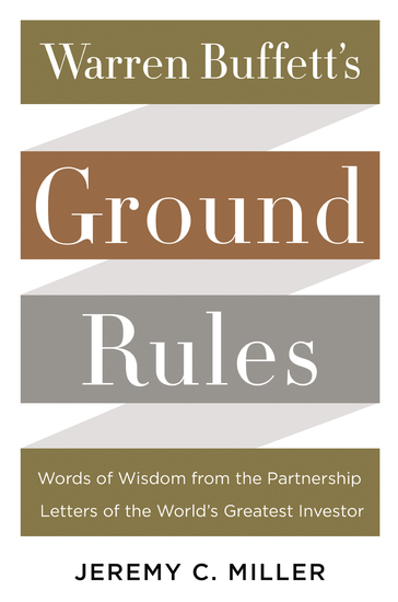Warren Buffett's Ground Rules - Words of Wisdom from the Partnership Letters of the World's Greatest Investor - cover