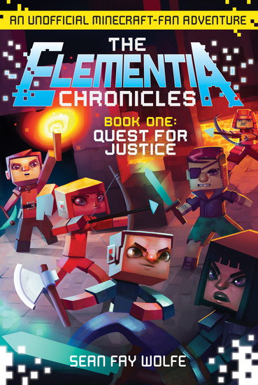 The Elementia Chronicles #1: Quest for Justice - An Unofficial Minecraft-Fan Adventure - cover