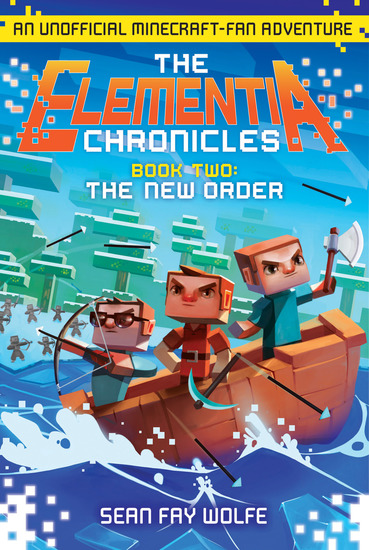 The Elementia Chronicles #2: The New Order - An Unofficial Minecraft-Fan Adventure - cover
