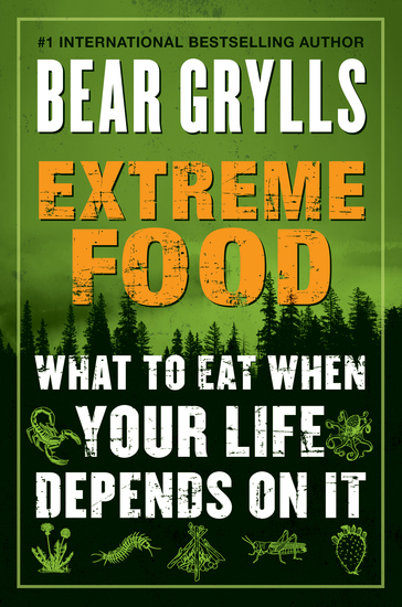 Extreme Food - What to Eat When Your Life Depends on It - cover