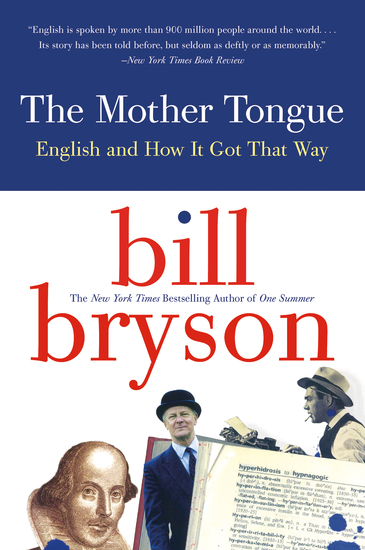 The Mother Tongue - English and How it Got that Way - cover