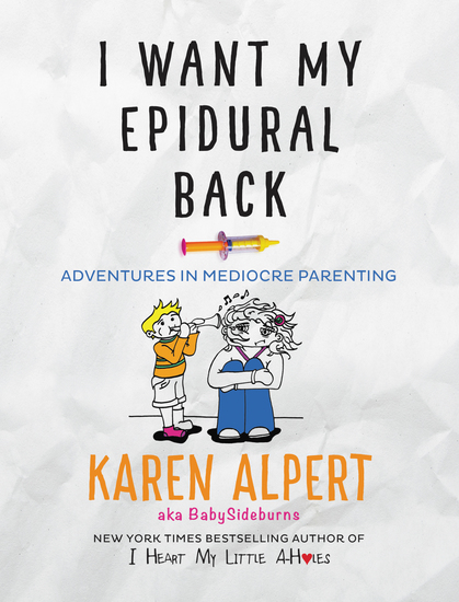 I Want My Epidural Back - Adventures in Mediocre Parenting - cover