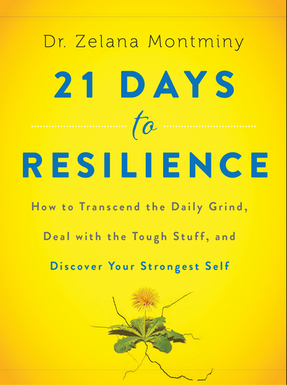 21 Days to Resilience - How to Transcend the Daily Grind Deal with the Tough Stuff and Discover Your Strongest Self - cover