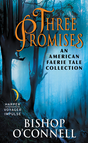 Three Promises - An American Faerie Tale Collection - cover