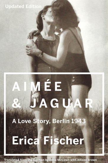 Aimee & Jaguar - A Love Story Berlin 1943 - cover