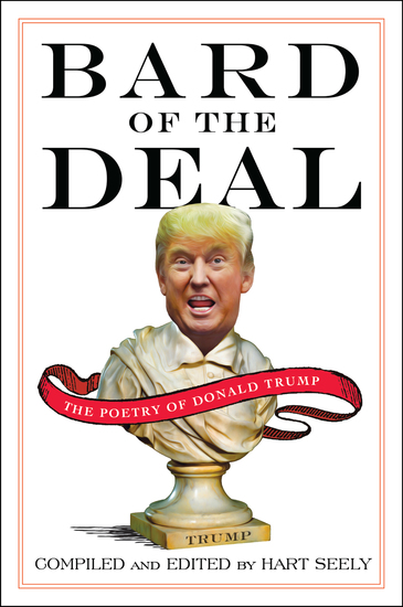 Bard of the Deal - The Poetry of Donald Trump - cover