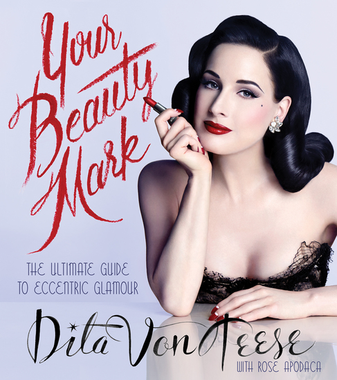 Your Beauty Mark - The Ultimate Guide to Eccentric Glamour - cover