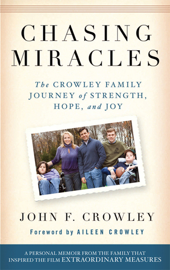 Chasing Miracles - The Crowley Family Journey of Strength Hope and Joy - cover