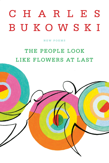 The People Look Like Flowers At Last - New Poems - cover