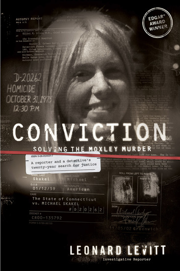 Conviction - Solving the Moxley Murder: A Reporter and Detective's Twenty-Year Search for Justice - cover
