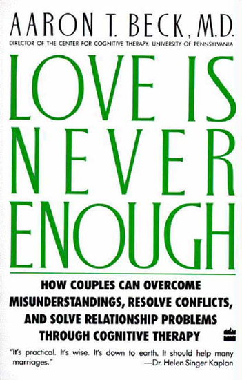Love Is Never Enough - How Couples Can Overcome Misunderstanding - cover