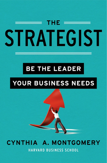 The Strategist - Be the Leader Your Business Needs - cover