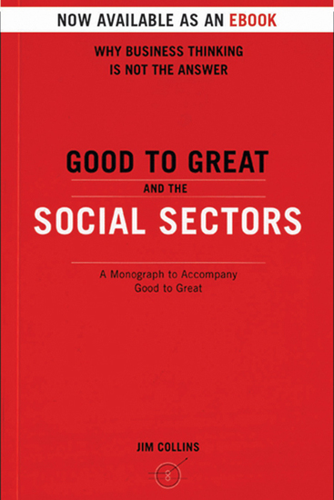 Good To Great And The Social Sectors - A Monograph to Accompany Good to Great - cover