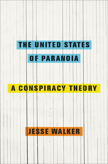The United States of Paranoia - A Conspiracy Theory - cover