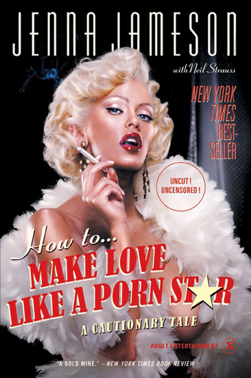 How to Make Love Like a Porn Star - A Cautionary Tale - cover