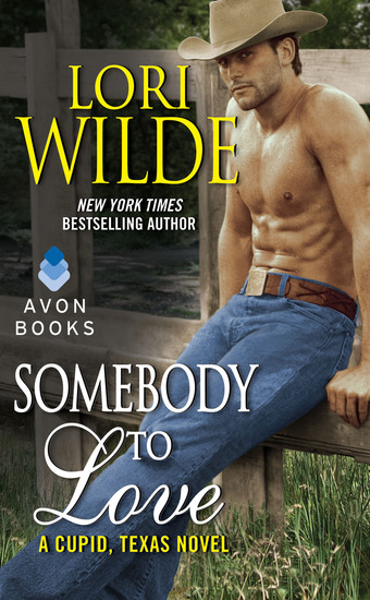 Somebody to Love - A Cupid Texas Novel - cover