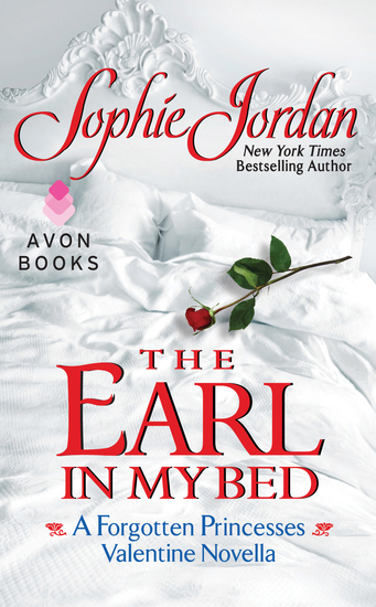 The Earl in My Bed - A Forgotten Princesses Valentine Novella - cover