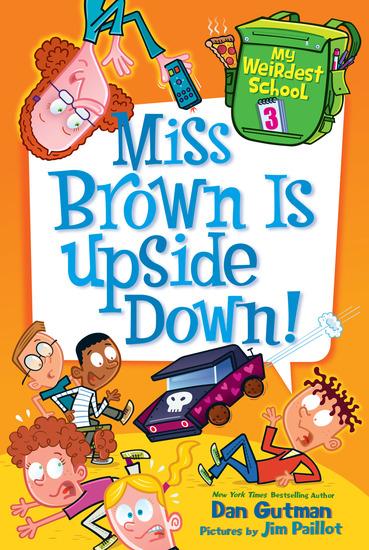 My Weirdest School #3: Miss Brown Is Upside Down! - cover