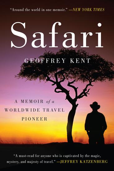 Safari - A Memoir of a Worldwide Travel Pioneer - cover