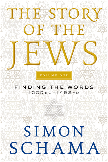 The Story of the Jews - Finding the Words 1000 BC-1492 AD - cover