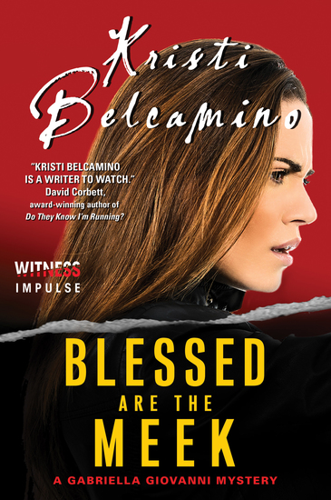 Blessed are the Meek - A Gabriella Giovanni Mystery - cover